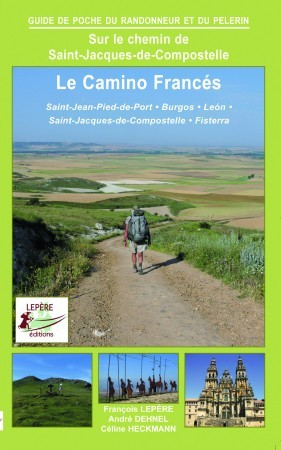 Camino frances les guides lep re - Saint jean pied de port saint jacques de compostelle distance ...